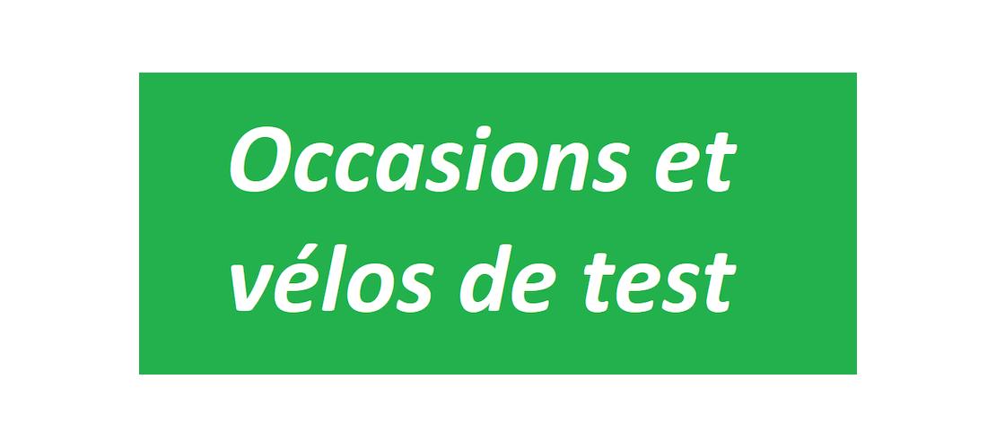 Occasions et Vélos de test